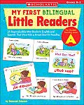 My First Bilingual Little Readers Level a 25 Reproducible Mini Books in English & Spanish That Give Kids a Great Start in Reading