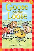 Goose On The Loose Scholastic Reader Level 1