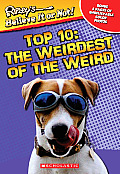 Top Ten: The Weirdest of the Weird (Ripley's Believe It or Not!)
