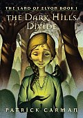 Dark Hills Divide Land of Elyon Book 1 Cover