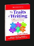 The Traits of Writing: A Big Classroom Reference Guide