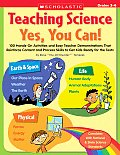 Teaching Science: Yes, You Can!: 100 Hands-On Activities and Easy Teacher Demonstrations That Reinforce Content and Process Skills to Get Kids Ready f