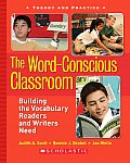 Word Conscious Classroom Building the Vocabulary Readers & Writers Need