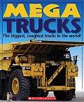 Mega Trucks The Biggest Toughest Trucks in the World