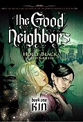 Good Neighbors #01: The Good Neighbors: Book One, Kin Cover