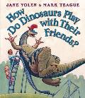 How Do Dinosaurs Play with Their Friends? Cover