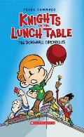 Knights Of The Lunch Table 01 The Dodgeball Chronicles