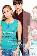 Friends Close Enemies Closer