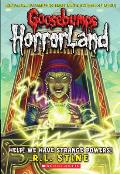 Goosebumps Horrorland 10 Help We Have Strange Po