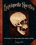 Encyclopedia Horrifica The Terrifying Truth about Vampires Ghosts Monsters & More