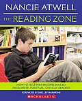Reading Zone How to Help Kids Become Skilled Passionate Habitual Critical Readers