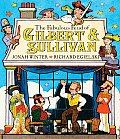 The Fabulous Feud of Gilbert and Sullivan