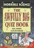 Awfully Big Quiz Book Horrible Science