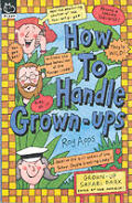 How To Handle Grown-ups