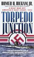 Torpedo Junction U Boat War Off Americas East Coast 1942