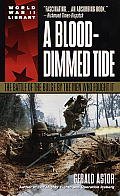 Blood Dimmed Tide The Battle of the Bulge by the Men Who Fought It Dell World War II Library