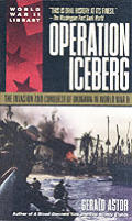 Operation Iceberg The Invasion & Conquest of Okinawa in World War II