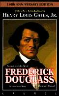 Narrative of the Life of Frederick Douglass an American Slave: An American Slave