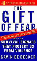 The Gift of Fear: Survival Signals That Protect Us from Violence Cover