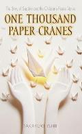 One Thousand Paper Cranes The Story of Sadako & the Childrens Peace Statue