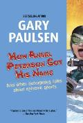 How Angel Peterson Got His Name: And Other Outrageous Tales about Extreme Sports Cover