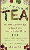 20,000 Secrets of Tea: The Most Effective Ways to Benefit from Nature's Healing Herbs Cover