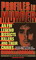 Profiles in Murder: An FBI Legend Dissects Killers and Their Crimes