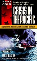 Crisis in the Pacific The Battles for the Philippine Islands by the Men Who Fought Them