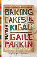 Baking Cakes in Kigali: A Novel Cover