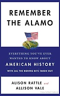 Remember the Alamo: Everything You've Ever Wanted to Know about American History with All the Boring Bits Taken out Cover