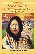 Story of Sacajawea Guide to Lewis & Clark