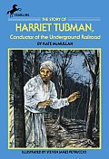 Story of Harriet Tubman Conductor of the Underground Railroad (91 Edition)