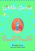 Little Genie 02 Double Trouble