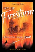 Into the Firestorm: A Novel of San Francisco, 1906 (Yearling Books)