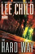 The Hard Way: A Reacher Novel Cover
