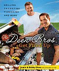 The Deen Bros. Get Fired up: Grilling, Tailgating, Picnicking, and More Cover