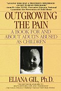 Outgrowing the Pain A Book for & about Adults Abused as Children