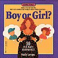 Boy or Girl?: 50 Fun Ways to Find Out