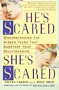 Hes Scared Shes Scared Understanding the Hidden Fears That Sabotage Your Relationships