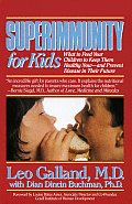 Superimmunity for Kids What to Feed Your Children to Keep Them Healthy Now & Prevent Disease in Their Future