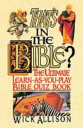 That's in the Bible?: The Ultimate Learn-As-You-Play Bible Quizbook