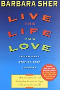 Live the Life You Love In Ten Easy Step By Step Lessons