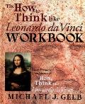 How to Think Like Leonardo Da Vinci Workbook Notebook Your Personal Companion to How to Think Like Leonardo Da Vinci