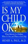 Is My Child Ok When Behavior Is a Problem When Its Not & When to Seek Help