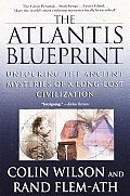 Atlantis Blueprint Unlocking the Ancient Mysteries of a Long Lost Civilization