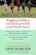 Protecting the Gift : Keeping Children and Teenagers Safe (99 Edition) Cover