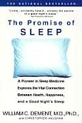 Promise of Sleep A Pioneer in Sleep Medicine Explores the Vital Connection Between Health Happiness & a Good Nights Sleep