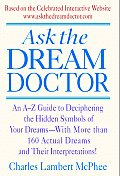 Ask the Dream Doctor An A Z Guide to Deciphering the Hidden Symbols of Your Dreams