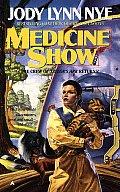 Medicine Show by Jody Lynn Nye