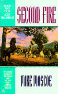 Lost Millennium: Second Fire by Mike Moscoe